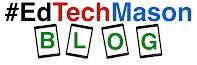 https://sites.google.com/a/edtechmason.com/mason/blog